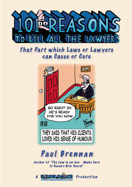new book 101 Reasons to Kill all the Lawyers by Paul Brennan