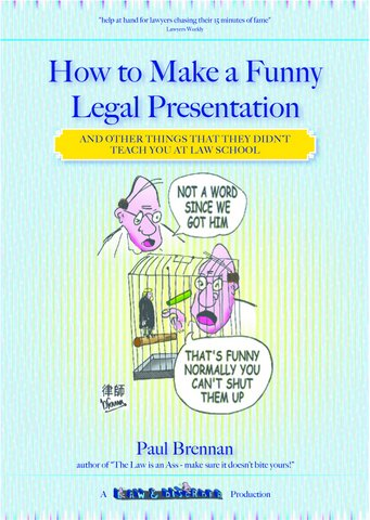 Legal book, how to make a funny legal presentation Paul Brennan