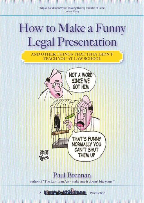 How to make a funny legal presentation, paul brennan